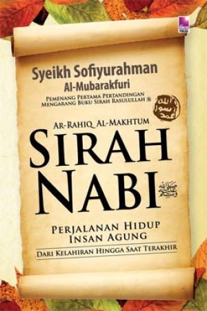 SIRAH NABI S.A.W(RAHIQ AL-MAKHTUM)