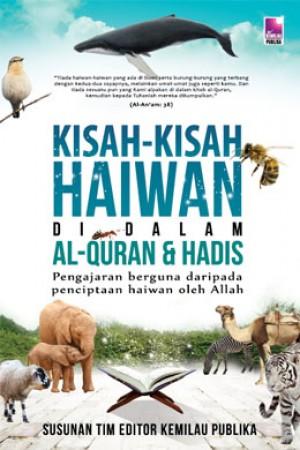 KISAH-KISAH HAIWAN DI DALAM AL-QURAN & HADIS