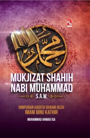 MUKJIZAT SHAHIH NABI MUHAMMAD S.A.W.