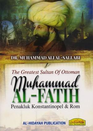 MUHAMMAD AL-FATIH: PENAKLUK KONSTANTINOP
