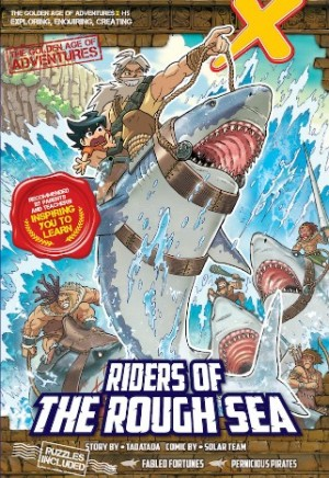 X-VENTURE THE GOLDEN AGE OF ADVENTURES 05: RIDERS OF THE ROUGH SEA