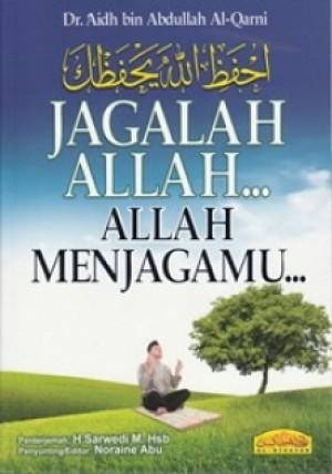 JAGALAH ALLAH… ALLAH MENJAGAMU