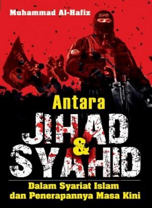 ANTARA JIHAD & SYAHID