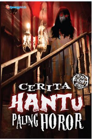 CERITA HANTU PALING HOROR