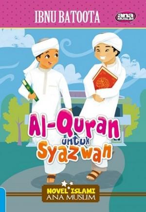AL-QURAN UNTUK SYAZWAN