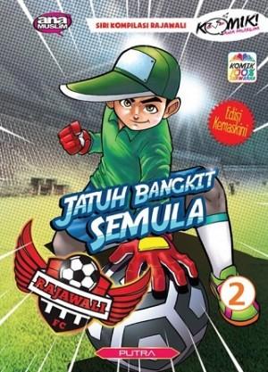 RAJAWALI FC 2: JATUH BANGKIT SEMULA (EDISI KEMAS KINI)