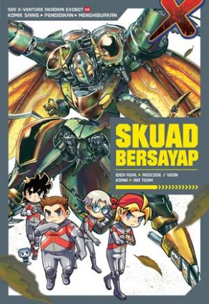 X-VENTURE AKADEMI EXOBOT 08: SKUAD BERSAYAP