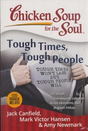 Chicken Soup For The Soul : Tough Times,Tough People Edisi Bahasa Melayu