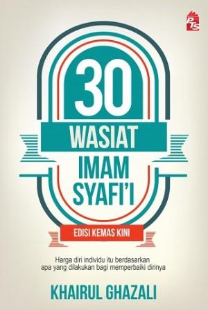 30 WASIAT IMAM SYAFIE (EDISI KEMAS KINI)