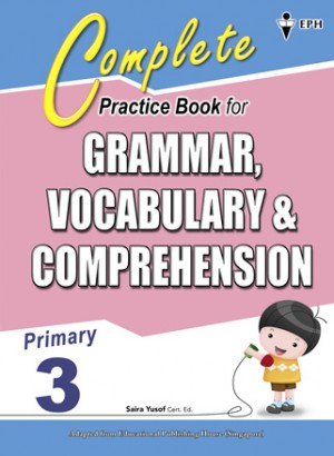 Primary 3 Complete Practice Book for Grammar,Vocabulary & Comprehension