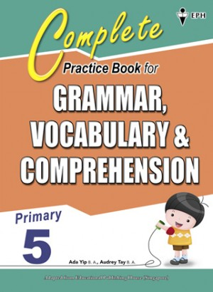 Primary 5 Complete Practice Book for Grammar,Vocabulary & Comprehension
