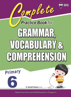 Primary 6 Complete Practice Book for Grammar,Vocabulary & Comprehension