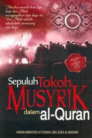 SEPULUH TOKOH MUSYRIK DLM AL-QURAN