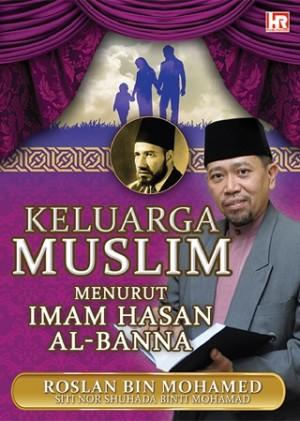 KELUARGA MUSLIM MENURUT IMAM HASAN AL-BANNA