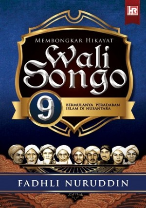 MEMBONGKAR HIKAYAT WALI SONGO 9