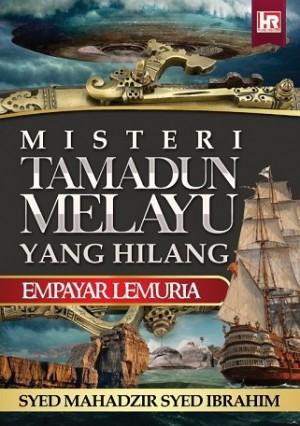 MISTERI TAMADUN MELAYU YANG HILANG: EMPAYAR LEMURIA