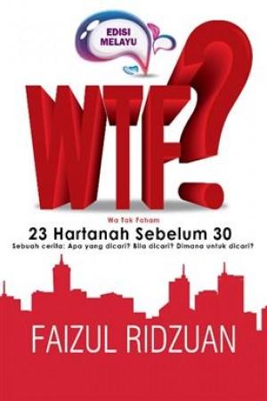 WTF? WA TAK FAHAM: 23 HARTANAH SEBELUM 30