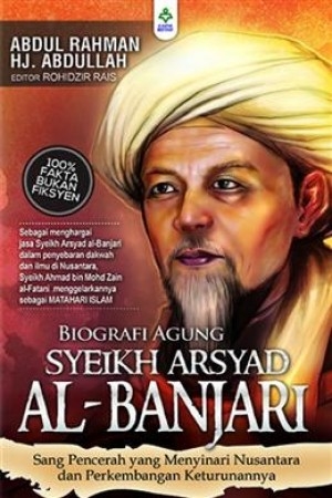 BIOGRAFI AGUNG SYEIKH ARSYAD AL-BANJARI