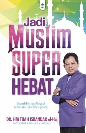 JADI MUSLIM SUPER HEBAT