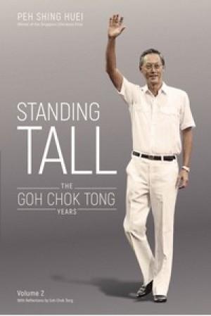 Standing Tall : The Goh Chok Tong Years (Vol 2)