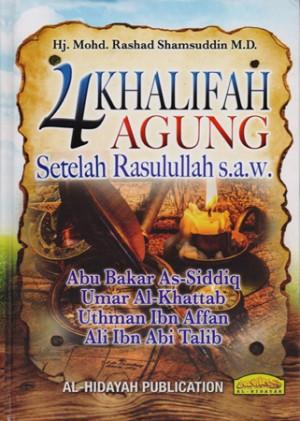 4 KHALIFAH AGUNG SETELAH RASULULLAH SAW