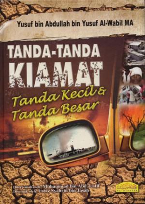 TANDA-TANDA KIAMAT, TANDA KECIL & TANDA BESAR