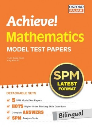 ACHIEVE! MODEL TEST PAPER SPM MATHEMATICS (BILINGUAL)