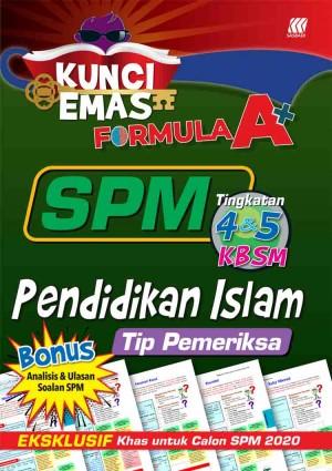 KUNCI EMAS FORMULA A+ SPM PENDIDIKAN ISLAM(TIP PEMERIKSA)