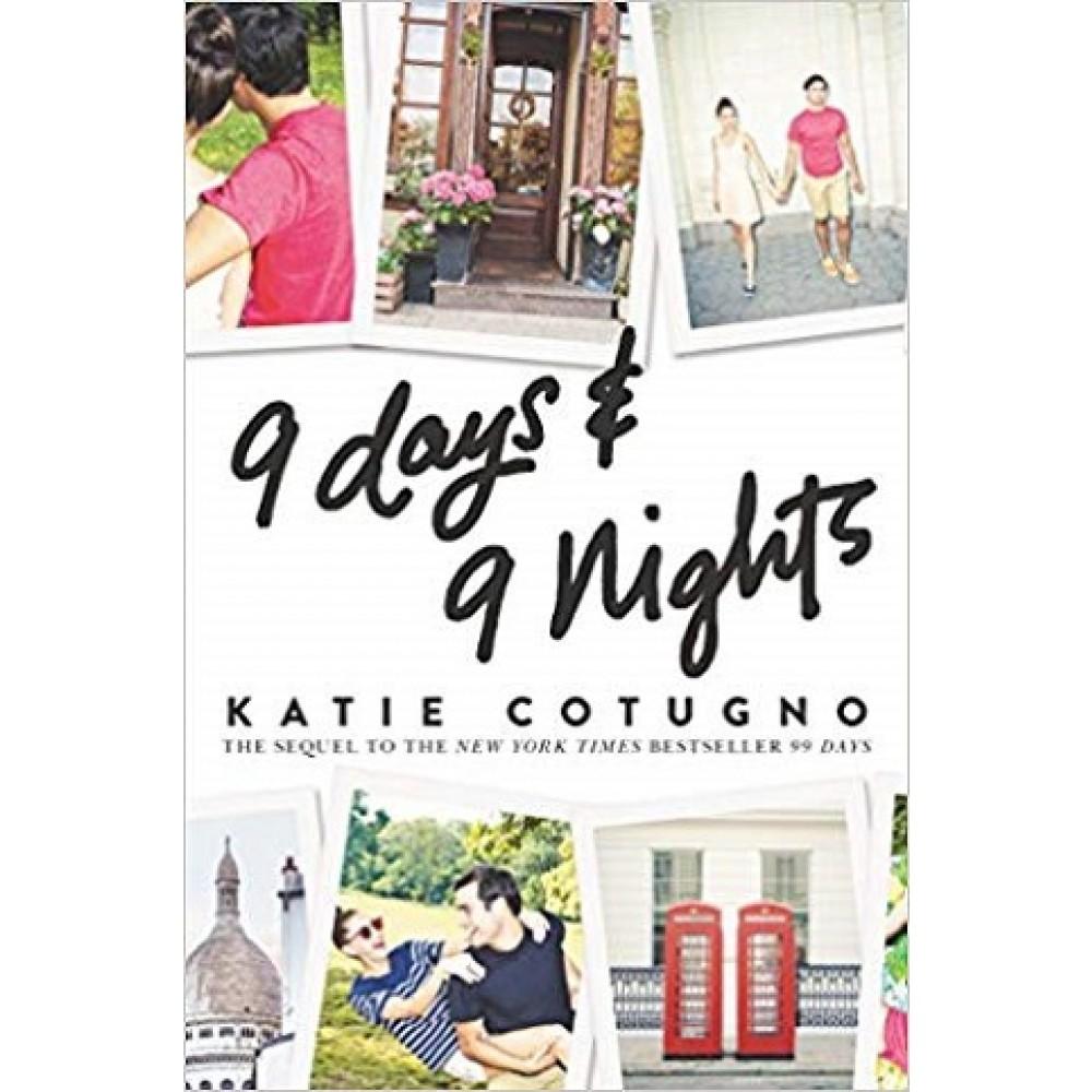 9 DAYS & 9 NIGHTS