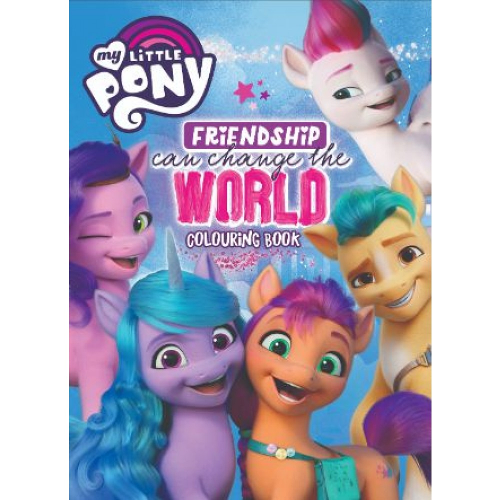 MY LITTLE PONY MOVIE FRIENDSHIP CAN CHANGE THE WORLD COLOURING BOOK