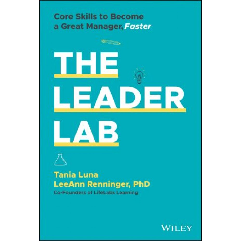 The Leader Lab: Core Skills to Become a Great Manager, Faster