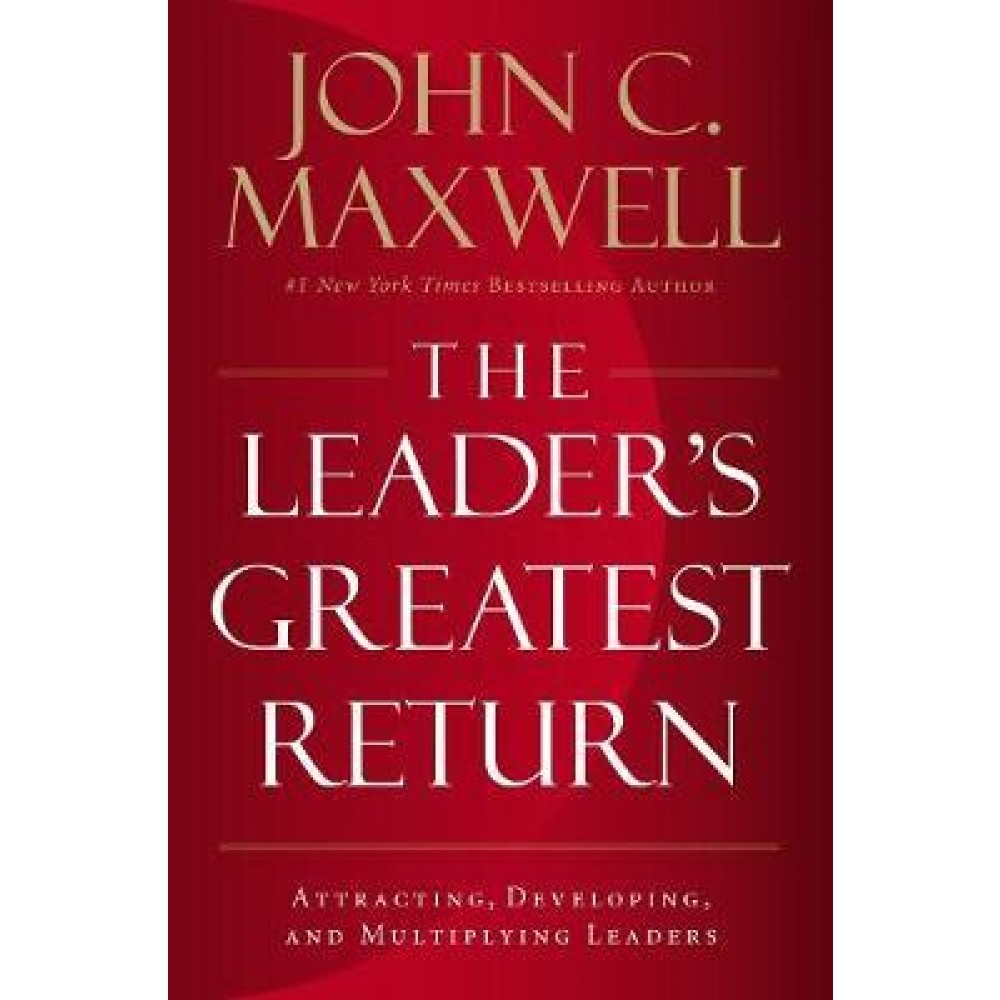 THE LEADER'S GREATEST RETURN: ATTRACTING