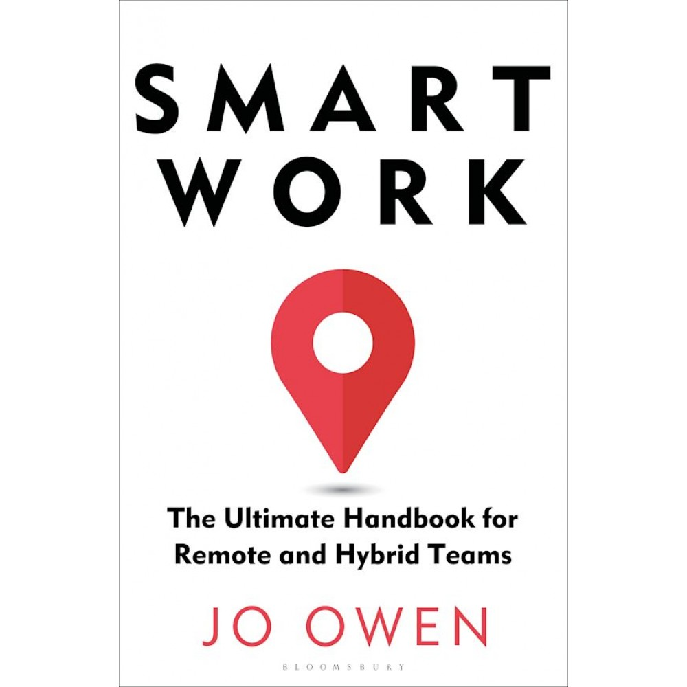Smart Work : The Ultimate Handbook for Remote and Hybrid Teams