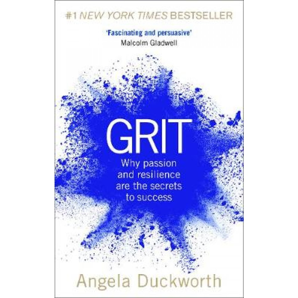 GRIT: WHY PASSION AND RESILIENCE ARE THE