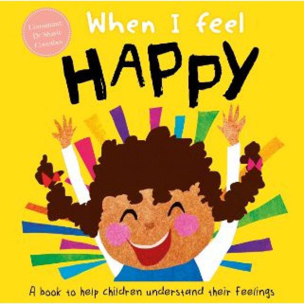 WHEN I FEEL: HAPPY