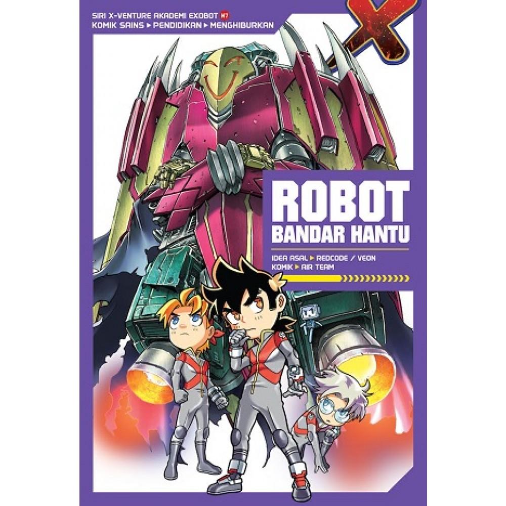 X-VENTURE AKADEMI EXOBOT 07: ROBOT BANDAR HANTU
