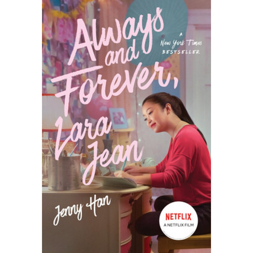 Always and Forever, Lara Jean (Netflix Tie-in)