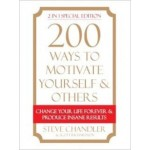 200 WAYS TO MOTIVATE YOURSELF & OTHERS