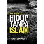 APA JADINYA HIDUP TANPA ISLAM