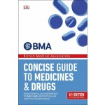BMA CONCISE GUIDE MEDICINE DRUGS (6TH ED)