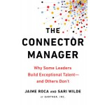 THE CONNECTOR MANAGER: WHY SOME LEADERS