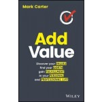 Add Value: Discover your values, find your worth, gain fulfillment in your personal and professional life