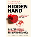 Hidden Hand: Exposing How the Chinese Communist Party Is Reshaping the World
