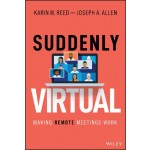 Suddenly Virtual : Making Remote Meetings Work
