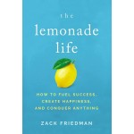 THE LEMONADE LIFE: HOW TO FUEL SUCCESS,