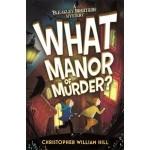 BLEAKLEY BRO MYS01: WHAT MANOR OF MURDER