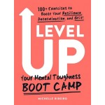 Level Up : Your Mental Toughness Boot Camp