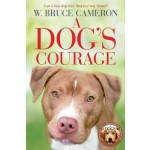 A Dog's Courage: A Dog's Way Home Novel