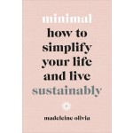 MINIMAL: A GUIDE TO LIVING SIMPLY