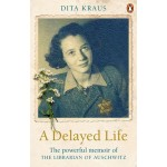 DELAYED LIFE:  THE POWERFUL MEMOIR OF THE LIBRARIAN OF AUSCHWITZ